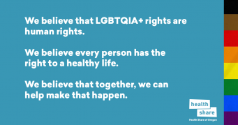 Image with text: We believe that LGBTQIA+ rights are human rights. We believe every person has the right to a healthy life. We believe that together, we can help make that happen.